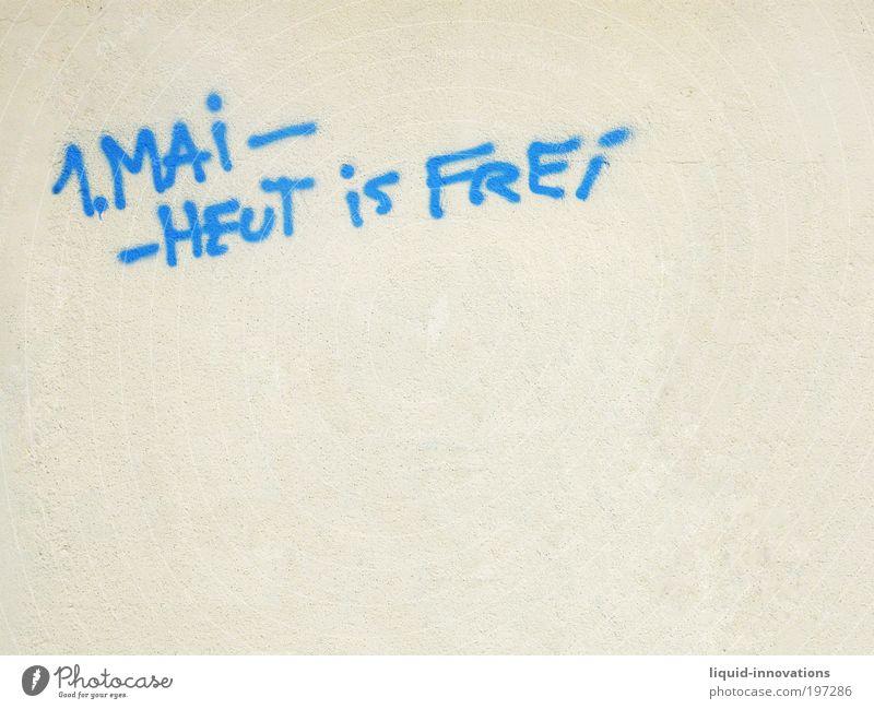 1. MAI - HEUT IS FREI Bauwerk Gebäude Mauer Wand Fassade Stein Schriftzeichen Graffiti Arbeit & Erwerbstätigkeit Feste & Feiern Ferien & Urlaub & Reisen
