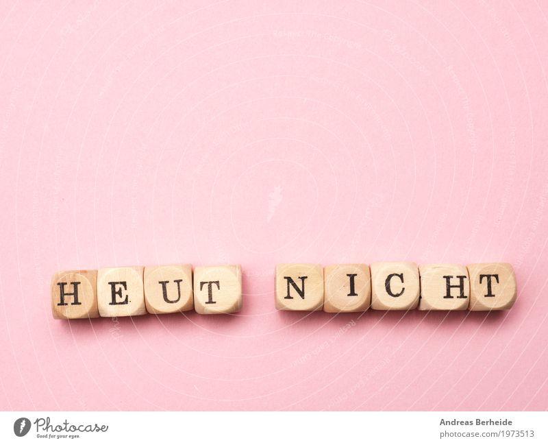 Heut nicht rosa Schriftzeichen Aktion Zeichen Symbole & Metaphern Inspiration Arbeitsplatz Gegenwart Motivation Management Unlust