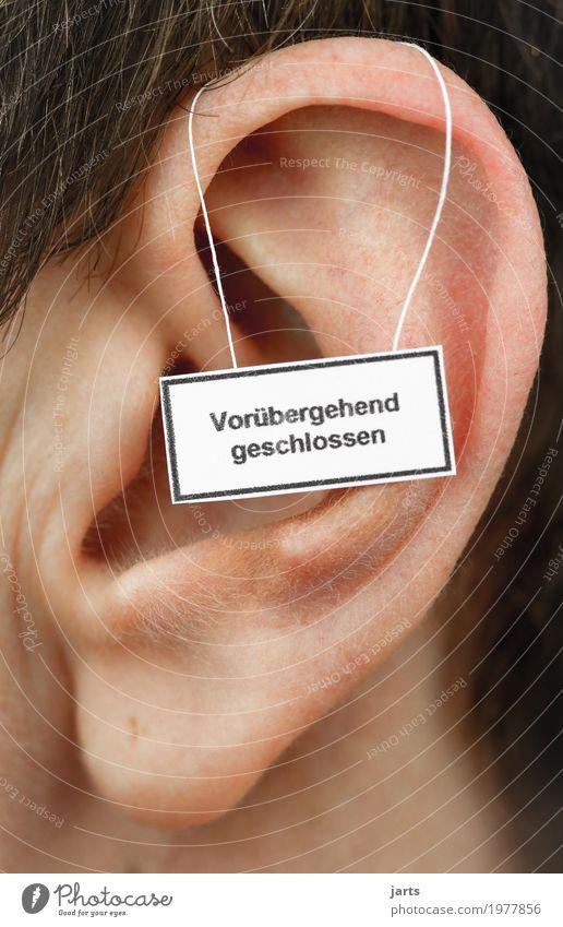 vorübergehend geschlossen Mensch ruhig Leben feminin Hinweisschild Ohr hören Warnschild ignorieren