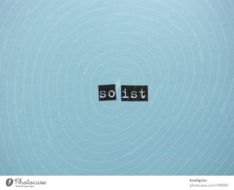 So ist Schriftzeichen authentisch nachhaltig blau schwarz weiß Wahrheit Ehrlichkeit Weisheit entdecken Erfahrung Gelassenheit Kommunizieren Wissen Tatsache