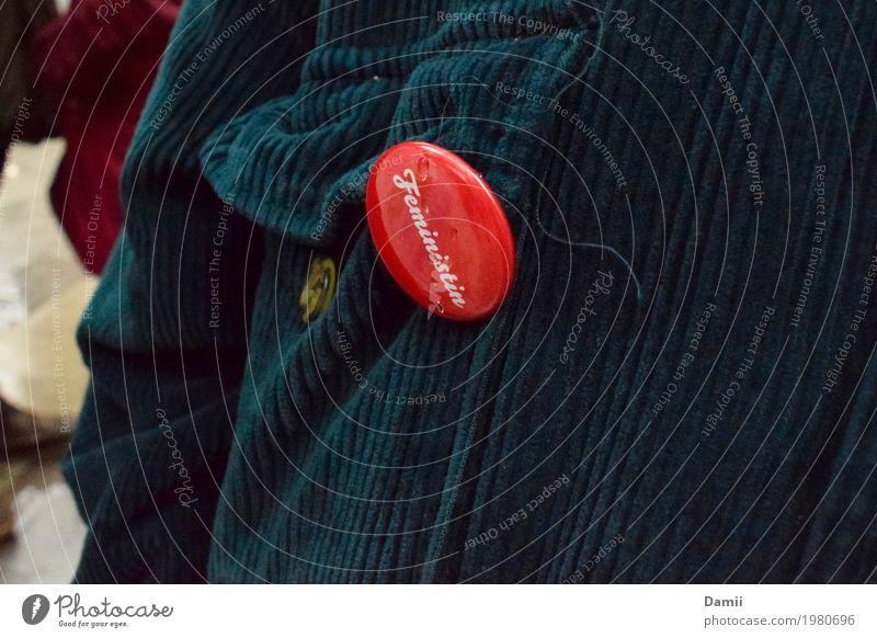 FeministIn Stadt Regen einzigartig Bekleidung Student Mut Jacke frech Nähgarn Knöpfe Willensstärke Tatkraft rebellisch Demonstration Anstecker Gleichstellung