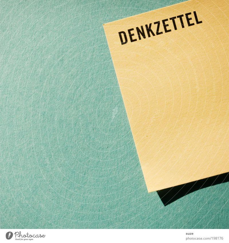 Vergißmeinnicht gelb Denken Schriftzeichen Hinweisschild Kommunizieren Telekommunikation Papier Kreativität Idee Zeichen Buchstaben Information türkis Typographie Wort graphisch