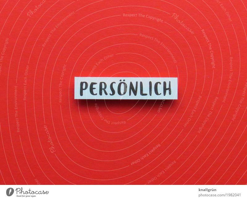 PERSÖNLICH Schriftzeichen Schilder & Markierungen Kommunizieren eckig einzigartig rot schwarz weiß Gefühle privat Farbfoto Studioaufnahme Menschenleer