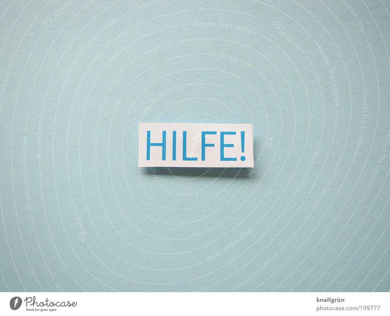 HILFE! blau weiß Gefühle Angst Schilder & Markierungen Schriftzeichen Hinweisschild Sicherheit Hoffnung bedrohlich Schutz Zusammenhalt Mut Wort Hilferuf Geborgenheit