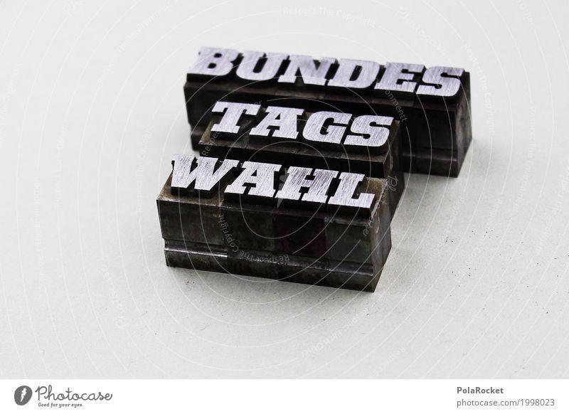 #AS# Wahl ist immer Kunst Politik & Staat Bundestagswahlen Wahlen wählen grau Druckerei Metall Kandidat Deutschland Wahlkampf Buchstaben Entscheidung Farbfoto