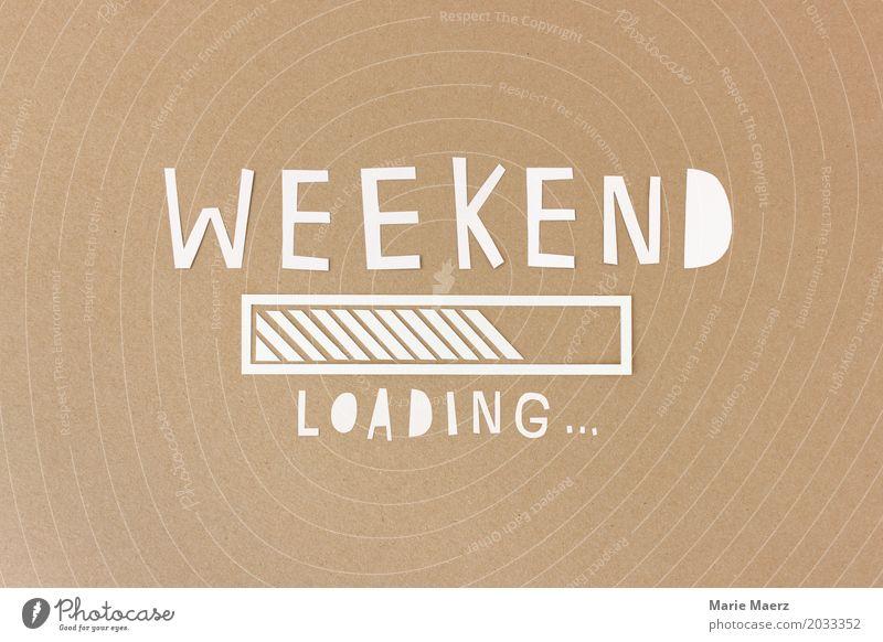 Happy weekend Freude Erholung Feste & Feiern Zeichen warten außergewöhnlich fantastisch Fröhlichkeit lustig braun Vorfreude Erwartung Fortschritt Lebensfreude
