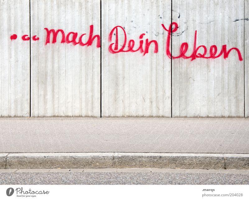 As You Like it Leben Wand Gefühle Graffiti Wege & Pfade Mauer Beginn frei planen Schriftzeichen Hoffnung Wandel & Veränderung Ziel Bildung Gesellschaft (Soziologie) machen
