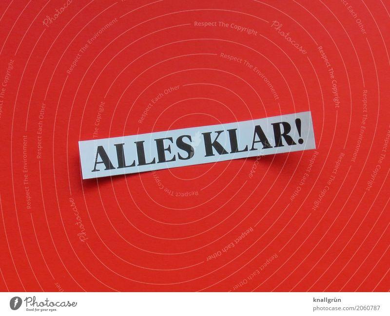 ALLES KLAR! Schriftzeichen Schilder & Markierungen Kommunizieren eckig rot schwarz weiß Gefühle Klarheit Farbfoto Studioaufnahme Menschenleer Textfreiraum links