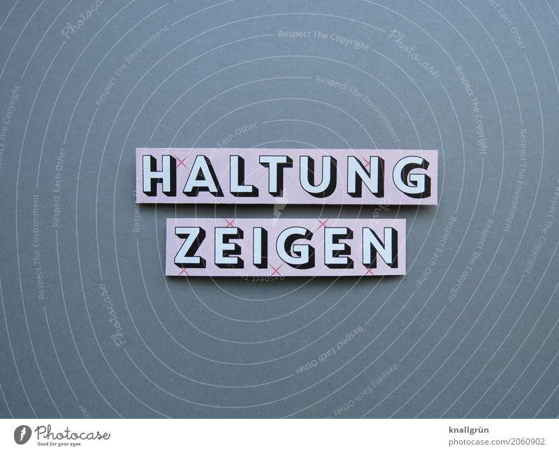 HALTUNG ZEIGEN Schriftzeichen Schilder & Markierungen Kommunizieren eckig grau rosa schwarz weiß Gefühle Stimmung Tapferkeit selbstbewußt Kraft Willensstärke