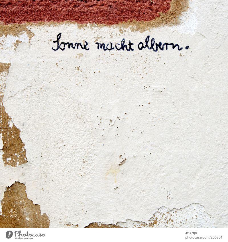 Albernheiten alt Sonne Freude Wand Mauer lustig Fassade Schriftzeichen kaputt Putz taggen Redewendung Aktion spaßig Aussage Gute Laune