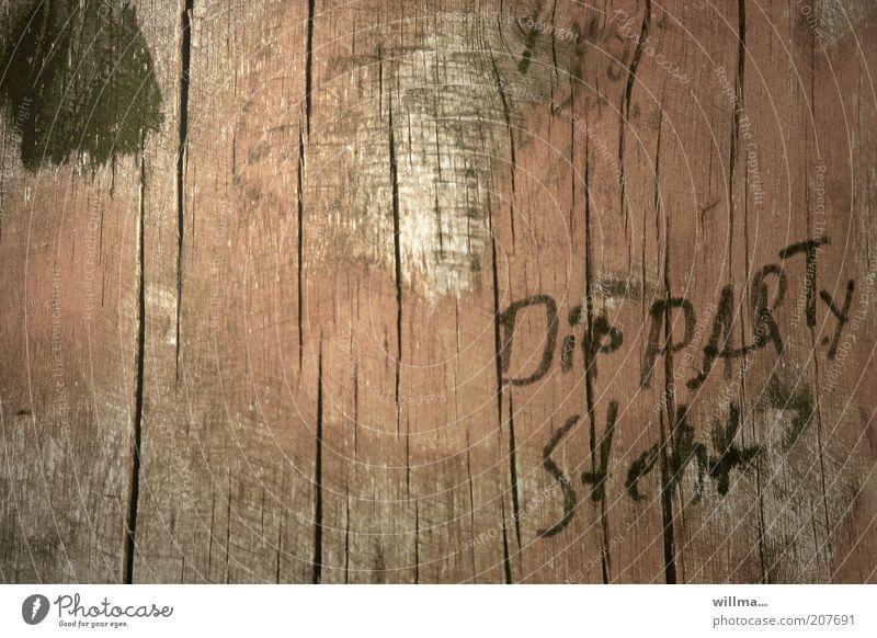 einladung zur party Freizeit & Hobby Party Feste & Feiern Jugendkultur Holz Schriftzeichen trist Text Umgangssprache Wort Einladung verfallen Kritzelei