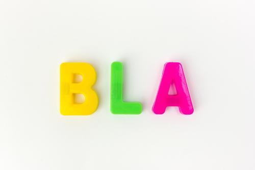 Mehr ja, weniger bla! sprechen Schriftzeichen Kommunizieren Wut Werbebranche Dienstleistungsgewerbe Typographie Wort Langeweile Motivation rebellisch