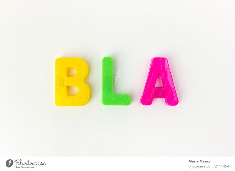 Mehr ja, weniger bla! Werbebranche sprechen Schriftzeichen Kommunizieren rebellisch Wut mehrfarbig Laster Ehrlichkeit Langeweile kompetent