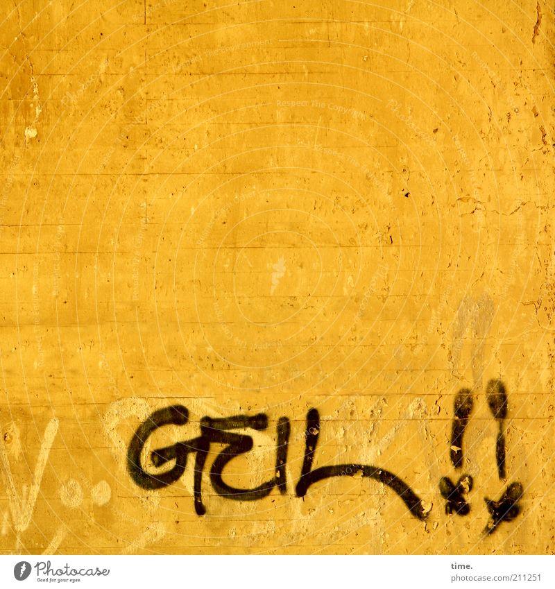 Statement Beton Schriftzeichen Graffiti fantastisch gelb Gefühle Begeisterung Farbe goldgelb Farbstoff Wand Buchstaben Ausdruck Kraftausdruck Synonym