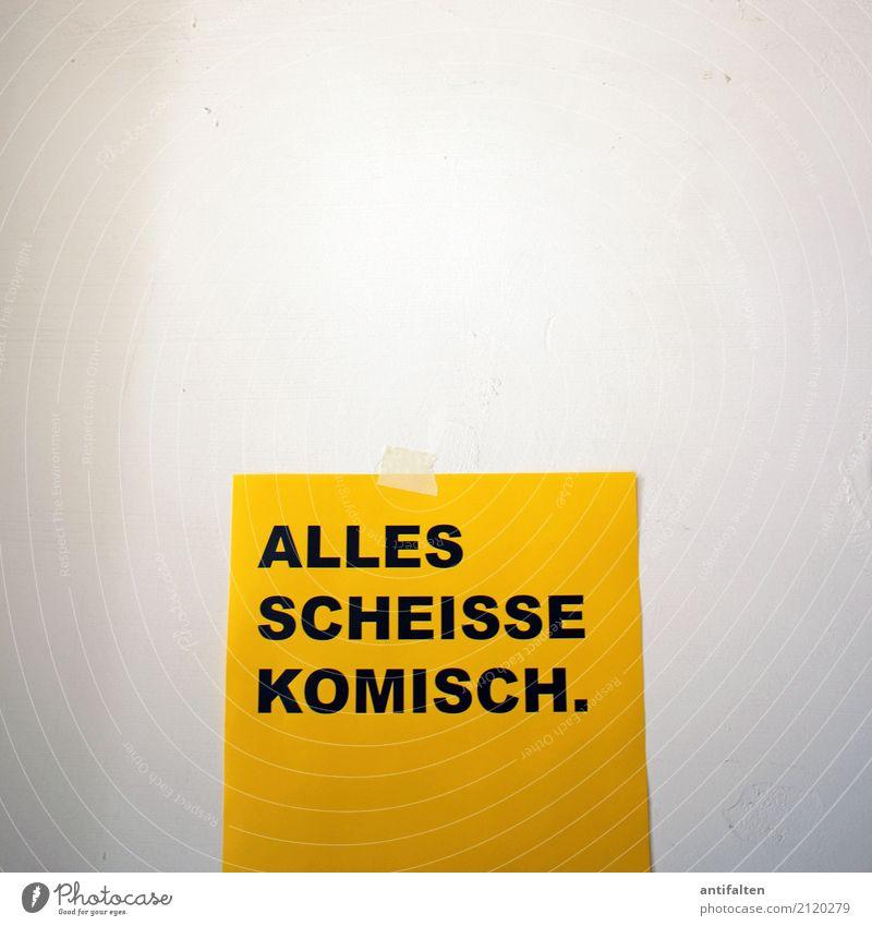ALLES SCHEISSE KOMISCH. gelb Lifestyle sprechen Kunst Deutschland Arbeit & Erwerbstätigkeit Raum Schriftzeichen Schilder & Markierungen Kultur Jugendkultur