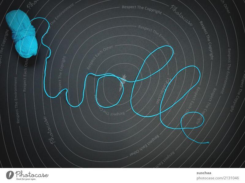 wo ein wille ist, ist auch wolle Wolle Wollknäuel faden Linie zyan schrift schreibschrift wörtlich Hintergrund neutral Handarbeit häkeln stricken Buchstaben