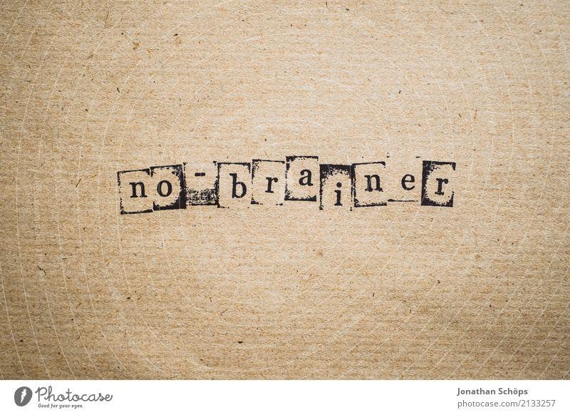 no-brainer Holz Schriftzeichen Typographie wählen Gesetze und Verordnungen Text Stempel Wahlen Entscheidung demokratisch Entschlossenheit Gehirn u. Nerven
