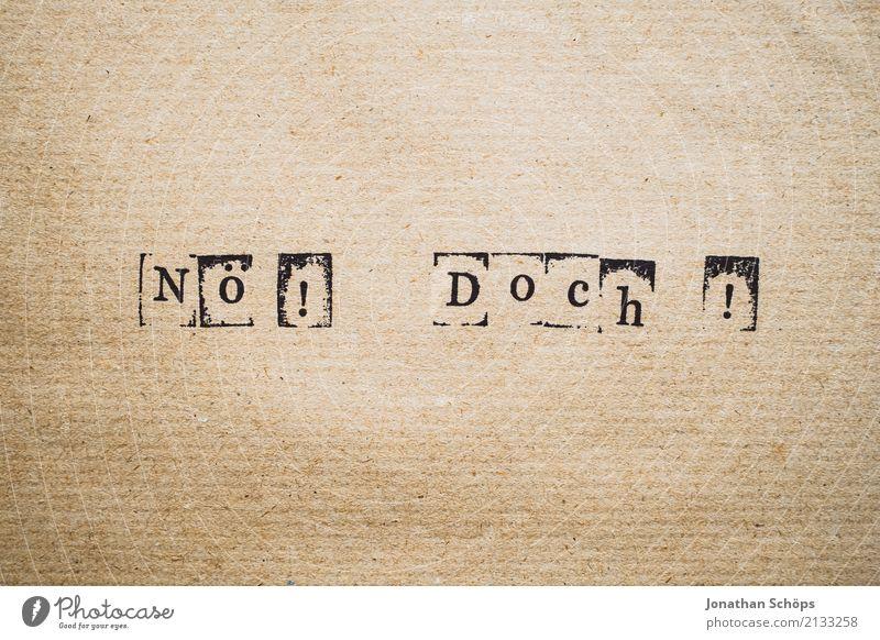 Nö! Doch! Entschlossenheit Text wählen Wahlen Entscheidung unentschlossen Typographie Schriftzeichen Stempel Parteien entschieden Parlament Regierung Demokratie