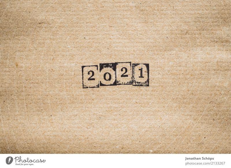 2021 Hintergrundbild braun Zukunft Papier einfach Ziffern & Zahlen Ziel neu Zukunftsangst Kalender Typographie Silvester u. Neujahr Jahreszahl Text Stempel