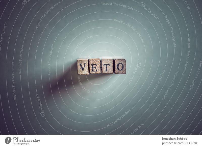 Veto Entschlossenheit Text wählen Wahlen Entscheidung unentschlossen Typographie Schriftzeichen Holz Stempel Parteien wichtig entschieden Parlament