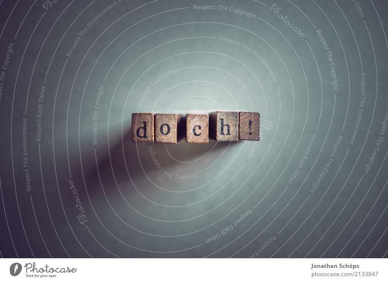 doch! Entschlossenheit Text wählen Wahlen Entscheidung unentschlossen Typographie Schriftzeichen Holz Stempel wichtig entschieden Parlament Regierung Demokratie