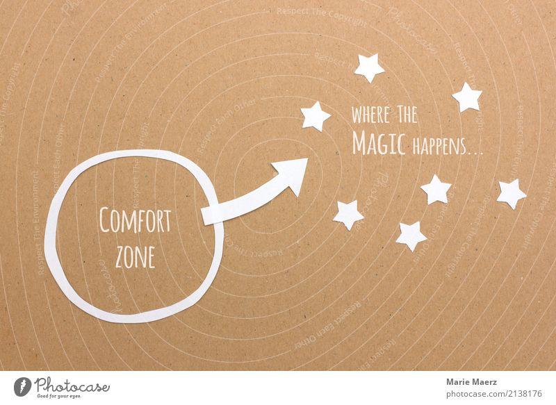 Raus aus der Komfortzone Freude Karriere Erfolg lernen Wachstum ästhetisch einfach frech Neugier positiv rebellisch braun Kraft Willensstärke Mut Tatkraft