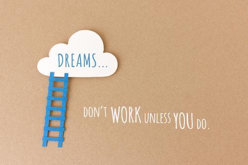 Dreams don't work unless you do blau Wolken Arbeit & Erwerbstätigkeit träumen Treppe Wachstum ästhetisch Kraft Erfolg lernen Wandel & Veränderung