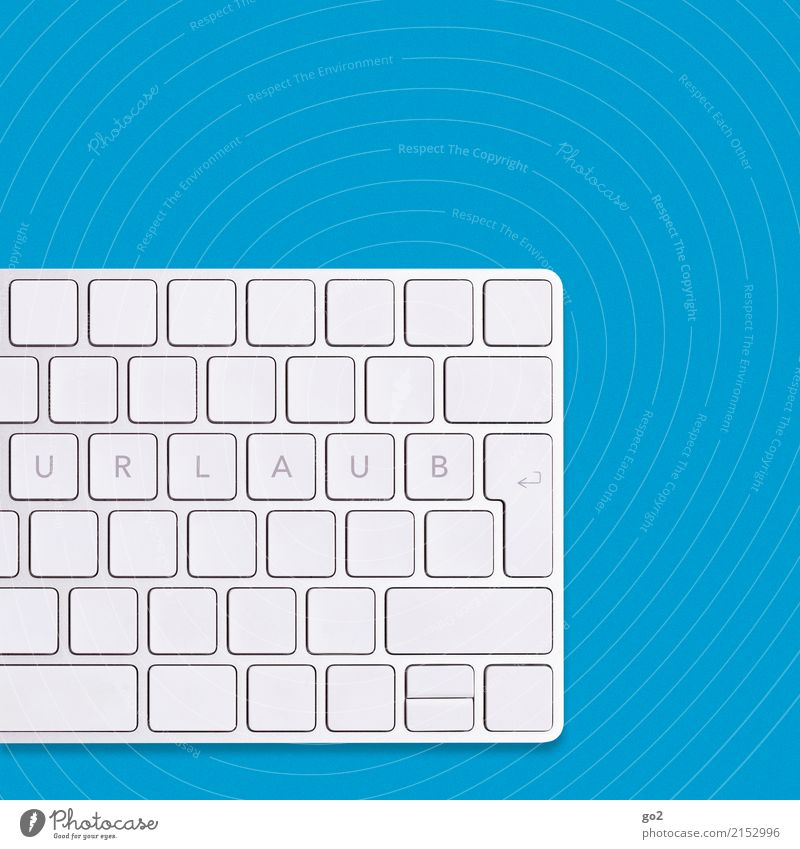 Urlaub Ferien & Urlaub & Reisen Sommerurlaub Büroarbeit Arbeitsplatz Feierabend Tastatur Hardware Technik & Technologie Schriftzeichen blau Vorfreude Sehnsucht