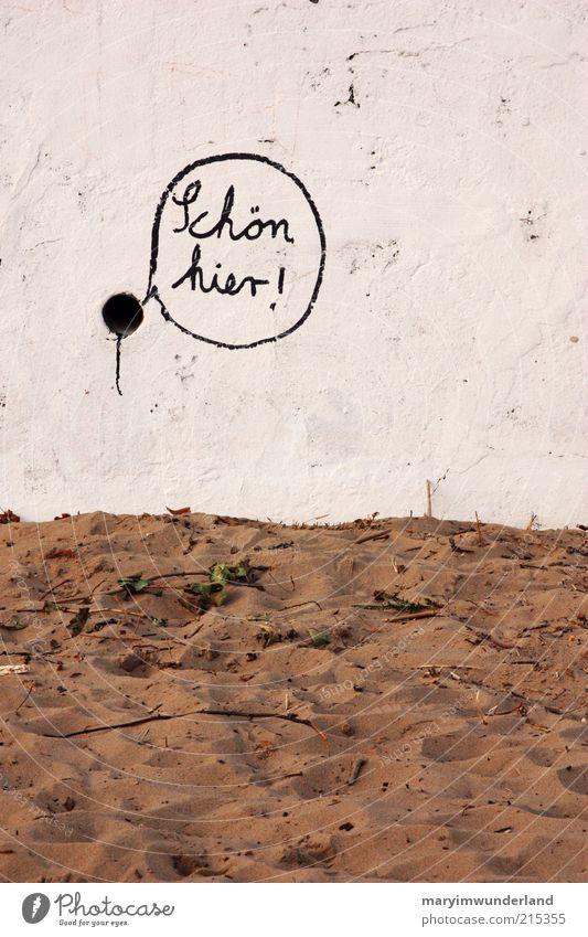 schön hier! Ferien & Urlaub & Reisen Freiheit Sightseeing Sommer Strand Meer weiß Sprechblase Schriftzeichen Loch Aussage braun Schmiererei Graffiti