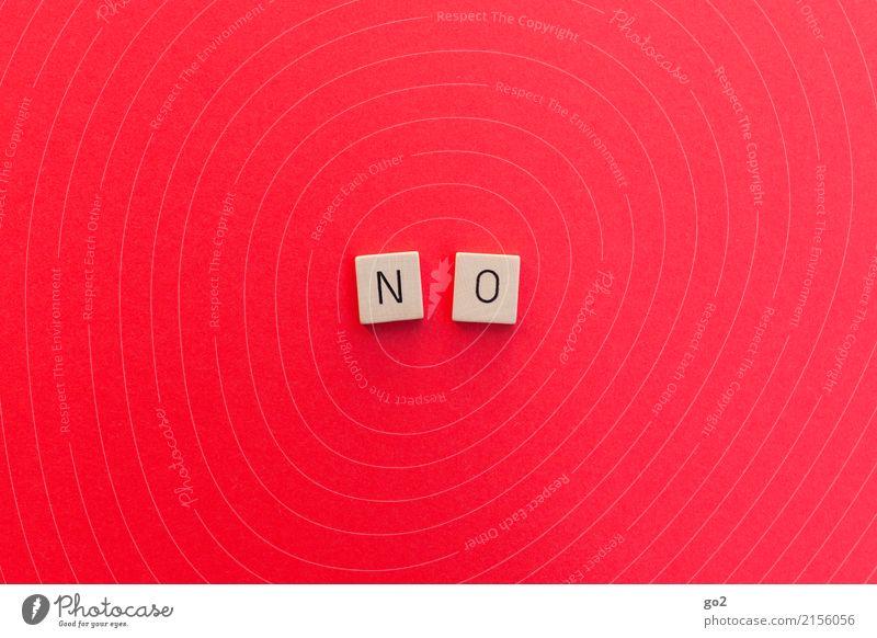 No Schriftzeichen Hinweisschild Warnschild einfach rot Angst Ende Enttäuschung Frustration bedrohlich Kommunizieren Krise Misserfolg Sorge Konflikt & Streit