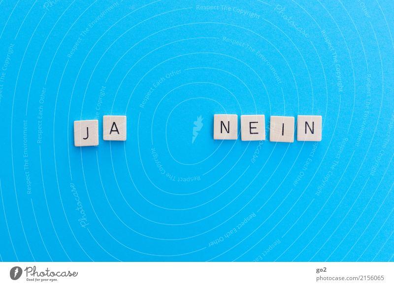 Ja / Nein blau sprechen Spielen Zufriedenheit Schriftzeichen Kommunizieren Perspektive einfach planen Zukunftsangst wählen Konflikt & Streit Optimismus