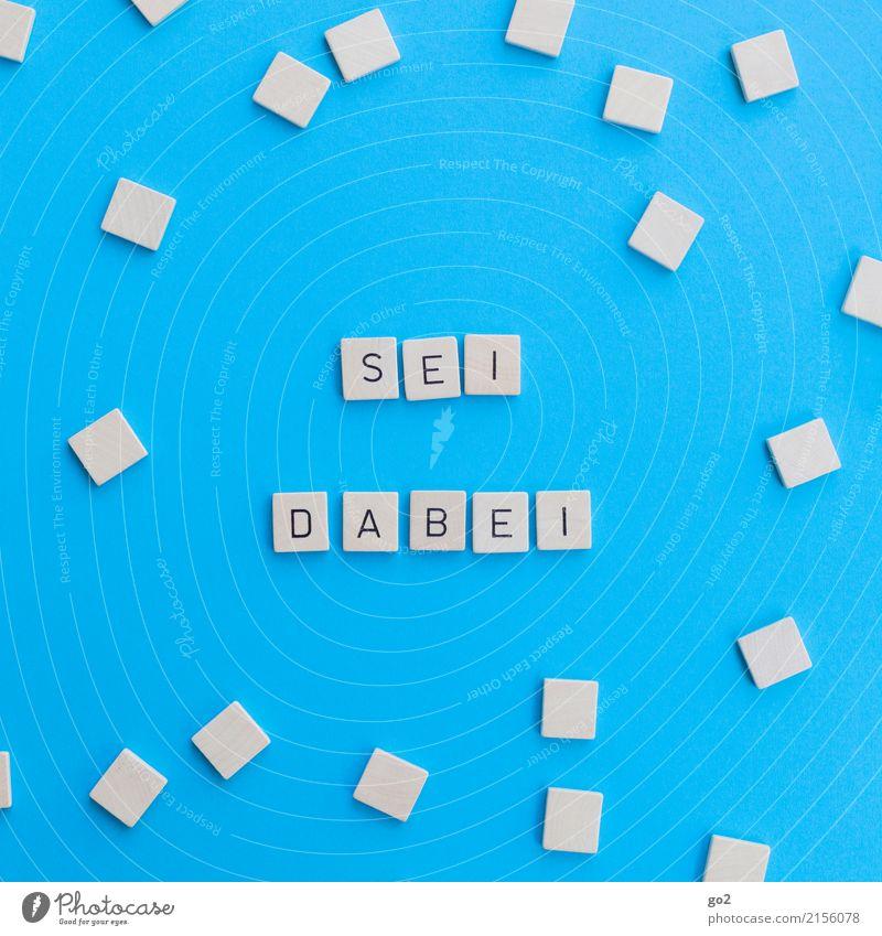 Sei dabei Spielen Party Veranstaltung Feste & Feiern Geburtstag Schule Studium Arbeit & Erwerbstätigkeit Schriftzeichen Fröhlichkeit Zusammensein blau Mitgefühl