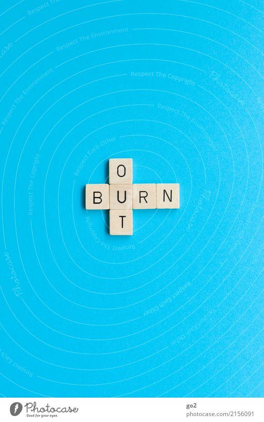 Burn Out blau Einsamkeit Traurigkeit Gesundheit Gesundheitswesen Spielen Arbeit & Erwerbstätigkeit Angst Schriftzeichen Zukunftsangst Beruf Krankheit Stress