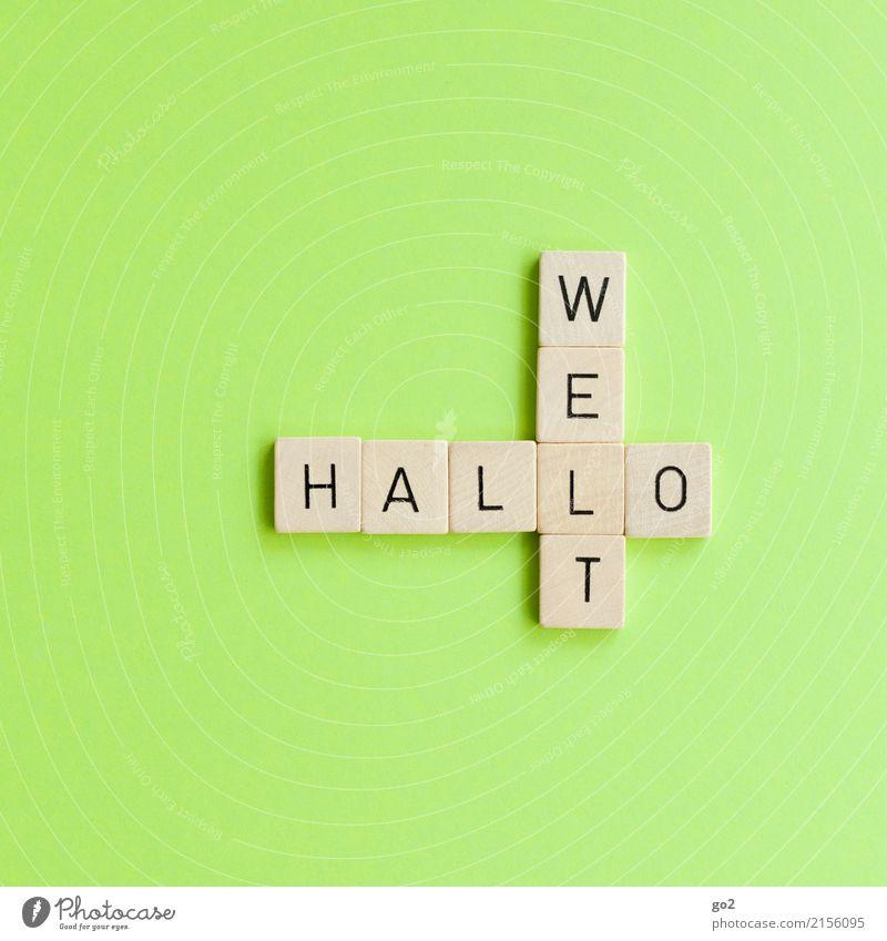 Hallo Welt Ferien & Urlaub & Reisen grün Leben Spielen Tourismus Erde Freizeit & Hobby Schriftzeichen Kommunizieren Ordnung Kreativität Beginn Fröhlichkeit