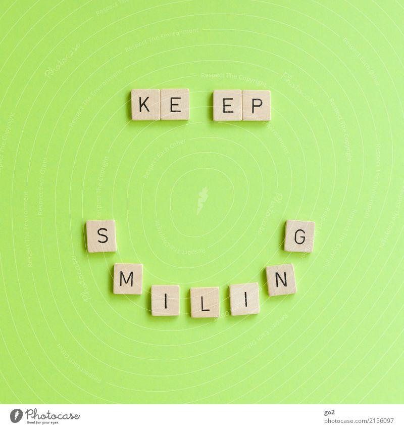 Keep Smiling grün Freude Gefühle lachen Spielen Glück Party Feste & Feiern Freizeit & Hobby Zufriedenheit Schriftzeichen Kreativität Geburtstag Erfolg Lächeln