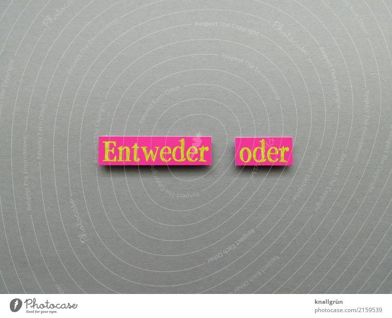 Entweder oder Schriftzeichen Schilder & Markierungen Kommunizieren eckig gelb grau rosa Gefühle Stimmung Neugier Entschlossenheit Erwartung Irritation entweder