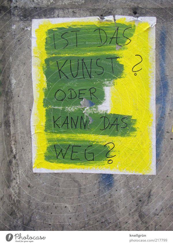 Ist das Kunst? Oder kann das weg? weiß grün Freude gelb Wand Gefühle grau Mauer Kunst lustig Design Fassade Lifestyle modern Kommunizieren Schriftzeichen