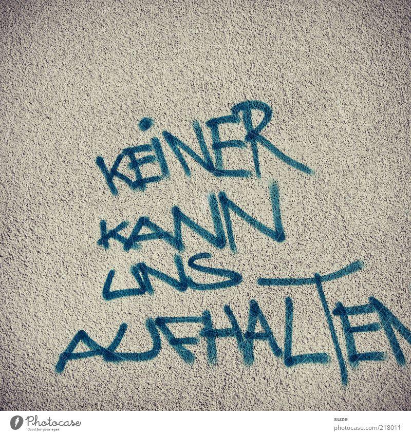 Selbstredend blau Wand Mauer Graffiti Fassade Schriftzeichen Mut Typographie Kultur Putz Text Kunst Willensstärke Entschlossenheit Straßenkunst Redewendung