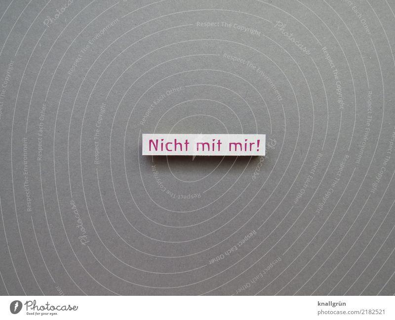 Nicht mit mir! Schriftzeichen Schilder & Markierungen Kommunizieren eckig rebellisch grau rot weiß Gefühle Stimmung selbstbewußt Willensstärke Mut