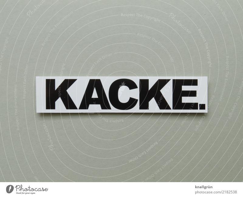 KACKE. Schriftzeichen Schilder & Markierungen Kommunizieren eckig grau schwarz weiß Gefühle Enttäuschung Verzweiflung Ärger Frustration Krise schimpfen