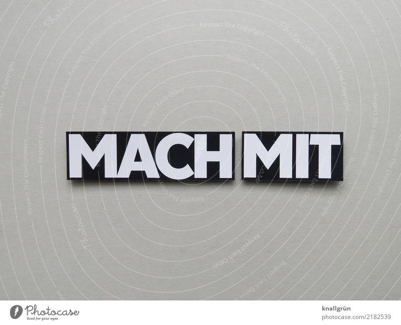 MACH MIT weiß Freude schwarz Gefühle grau Stimmung Zusammensein Zufriedenheit Schriftzeichen Kommunizieren Schilder & Markierungen Fröhlichkeit Lebensfreude