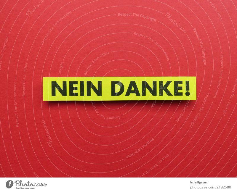 NEIN DANKE! Schriftzeichen Schilder & Markierungen Kommunizieren eckig gelb rot schwarz Gefühle Stimmung selbstbewußt Willensstärke Mut Entschlossenheit Nein