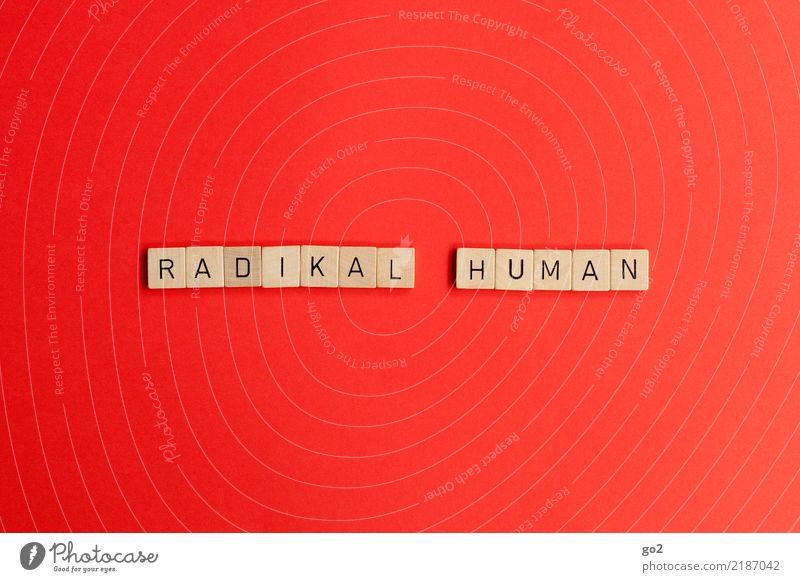 Radikal Human Schriftzeichen rot Kraft Willensstärke Mut Tatkraft Leidenschaft loyal Zusammensein Mitgefühl gehorsam friedlich Güte Gastfreundschaft