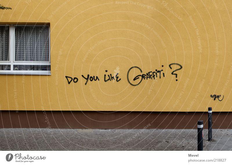 Do you like graffiti? Stadt schwarz Ferne gelb Wand Fenster Graffiti Mauer Kunst Fassade Design Schriftzeichen Ordnung Kommunizieren Kultur Sauberkeit