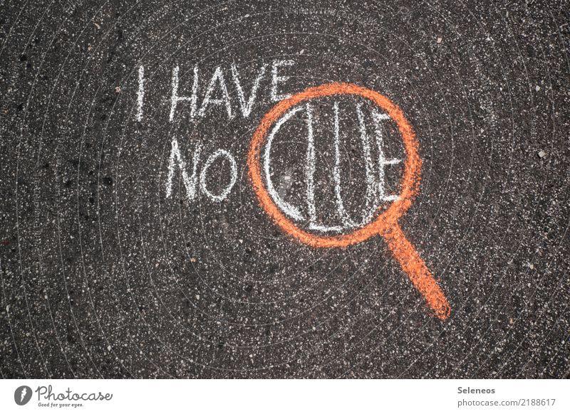 ahnungslos Lupe Zeichen Schriftzeichen Schilder & Markierungen Hinweisschild Warnschild Graffiti sprechen Kommunizieren achtsam Wachsamkeit Wahrheit Ehrlichkeit