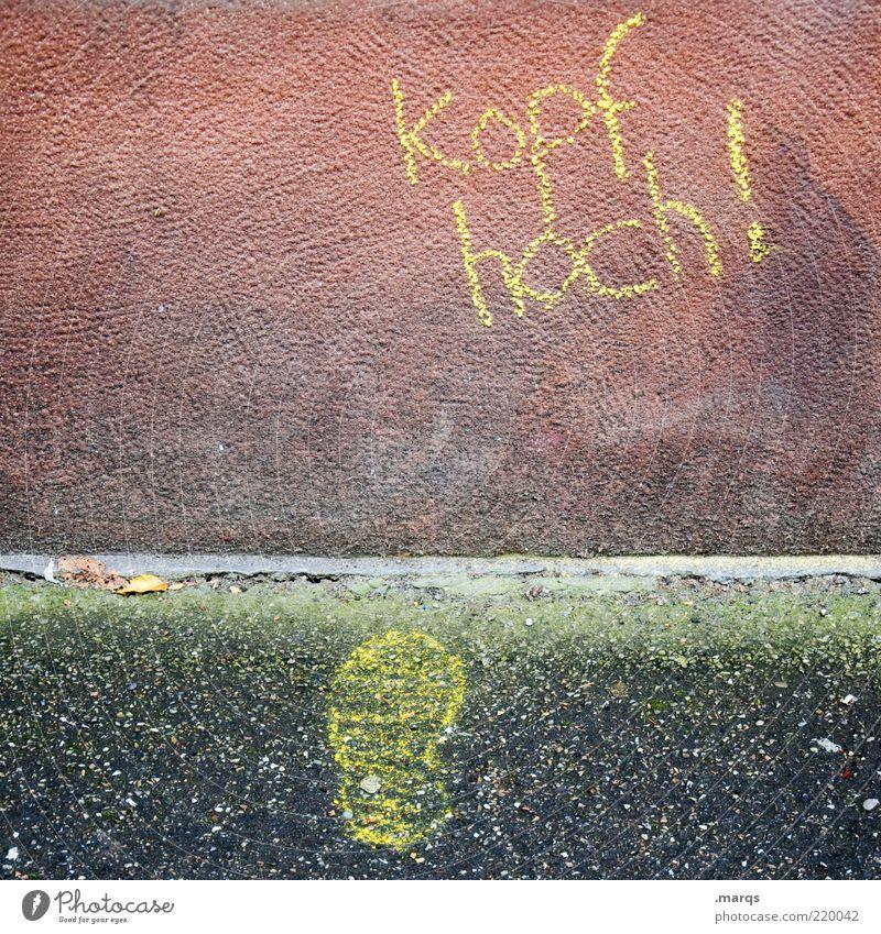 Zuspruch Lifestyle Stil Subkultur Mauer Wand Schriftzeichen Graffiti Beratung Coolness dreckig Optimismus Willensstärke Mut Ziel Traurigkeit Kopf hoch