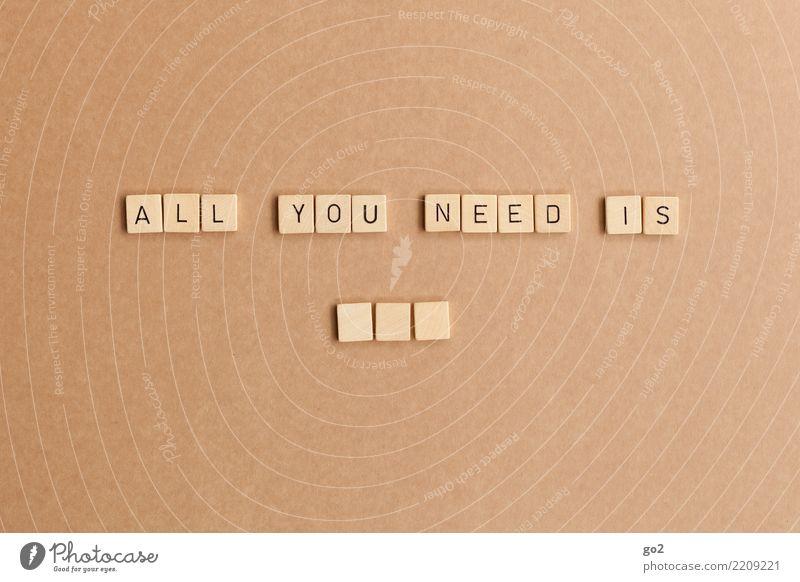 All you need is ... Spielen Brettspiel Schriftzeichen Gefühle Glück Vorfreude Vertrauen Geborgenheit Zusammensein Liebe bescheiden Neugier Hoffnung Sehnsucht