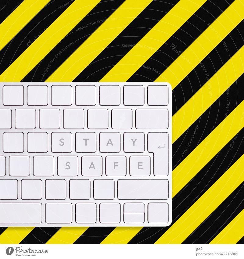 Stay safe schwarz gelb Freizeit & Hobby Angst Büro Schriftzeichen Kommunizieren Technik & Technologie Zukunft Computer Hinweisschild bedrohlich Schutz