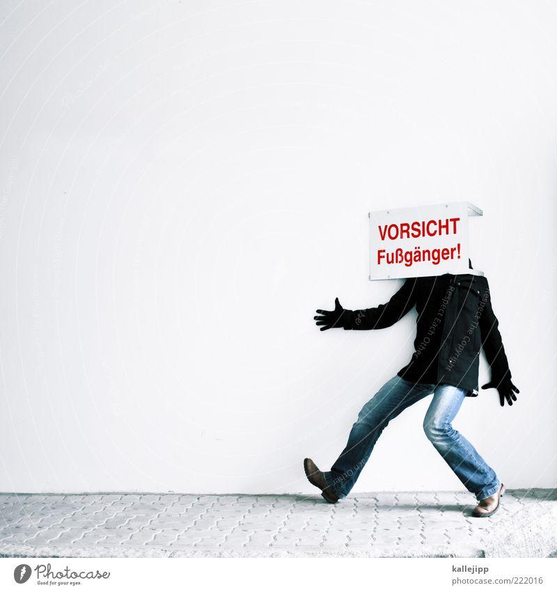 augen auf im straßenverkehr! Mensch Mann Schuhe Erwachsene gehen Schilder & Markierungen Schriftzeichen Spaziergang Zeichen Schutz Wege & Pfade Hinweisschild Bürgersteig Verkehrswege Kontrolle Mantel