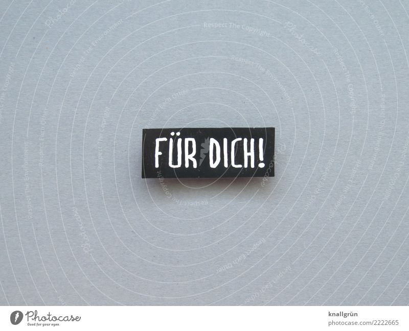 FÜR DICH! weiß Freude schwarz Liebe Gefühle Glück grau Zusammensein Freundschaft Schriftzeichen Kommunizieren Schilder & Markierungen Lebensfreude Geschenk